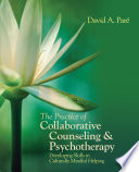 The Practice of Collaborative Counseling and Psychotherapy  : Developing Skills in Culturally Mindful Helping