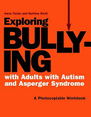 Exploring Bullying with Adults with Autism and Asperger Syndrome