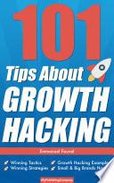 101 Tips About Growth Hacking