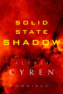 Solid State Shadow Omnibus   Science fiction space opera adventure inspired by Mass Effect  Star Wars  Judge Dredd  Blade Runner