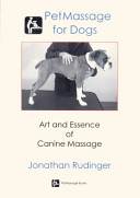 PetMassage for Dogs, Art and Essence of Canine Massage