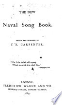 The New Naval Song Book. Edited and Selected by J. E. Carpenter