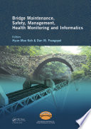 Bridge Maintenance, Safety Management, Health Monitoring and Informatics - IABMAS '08