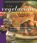 The Vegetarian Meat   Potatoes Cookbook