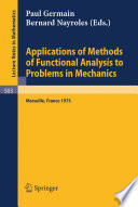 Applications of Methods of Functional Analysis to Problems in Mechanics