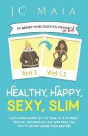 Healthy, Happy, Sexy, Slim