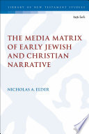 The Media Matrix of Early Jewish and Christian Narrative