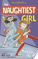 The Naughtiest Girl Naughtiest Girl Marches On