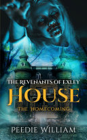 Pdf The Revenants of EXLEY HOUSE: The Homecoming