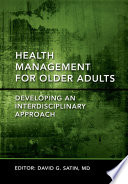 Health Management for Older Adults Developing an Interdisciplinary Approach