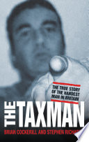 """The Tax Man The True Story of the Hardest Man in Britain"" by Brian Cockerill"