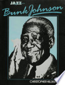 Bunk Johnson  His Life and Times