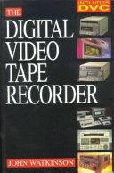The Digital Video Tape Recorder