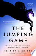 """""""The Jumping Game: How National Hunt Trainers Work and What Makes Them Tick"""" by Henrietta Knight"""