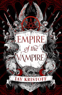 Empire of the Vampire  Empire of the Vampire  Book 1