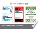 On Time and On Budget  Project Management Collection  4 Books