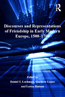 Discourses and Representations of Friendship in Early Modern Europe, 1500–1700 Book