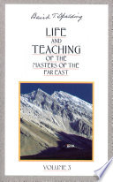 Life and Teaching of the Masters of the Far East  Vol  3