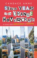Seven Years in an Orange Hovercraft [Pdf/ePub] eBook