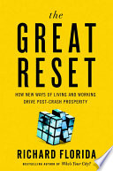 """""""The Great Reset: How New Ways of Living and Working Drive Post-Crash Prosperity"""" by Richard Florida"""