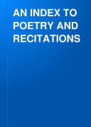 AN INDEX TO POETRY AND RECITATIONS