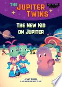 The New Kid on Jupiter  Book 8