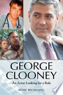 George Clooney  An Actor Looking for a Role Book