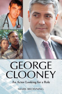 George Clooney: An Actor Looking for a Role ebook