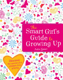 The Smart Girl s Guide To Growing Up