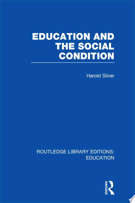 Education and the Social Condition  RLE Edu L