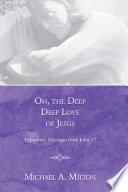 Oh  the Deep  Deep Love of Jesus Book PDF
