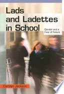 Lads And Ladettes In School  : Gender and a Fear of Failure