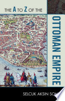 The A to Z of the Ottoman Empire Book