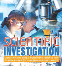 Scientific Investigation   Discussions and Simple Experiments   Science Kids   Science Grade 4   Science  Nature   How It Works Book PDF
