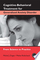 Cognitive Behavioral Treatment for Generalized Anxiety Disorder Book