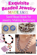 Exquisite Beaded Jewelry Made Easy