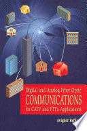 Digital and Analog Fiber Optic Communications for CATV and FTTx Applications Book