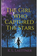 The Girl Who Captured The Stars