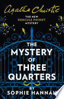 The Mystery of Three Quarters  The New Hercule Poirot Mystery Book