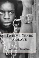 Twelve Years a Slave Solomon Northup