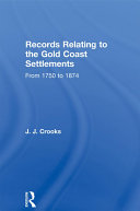 Records Relating to the Gold Coast Settlements from 1750 to 1874 [Pdf/ePub] eBook
