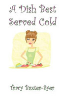 Revenge Is A Dish Best Served Cold [Pdf/ePub] eBook