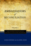 Ambassadors of Reconciliation  New Testament reflections on restorative justice and peacemaking