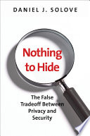 Nothing to Hide  : The False Tradeoff Between Privacy and Security