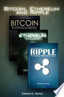Bitcoin, Ethereum, and Ripple