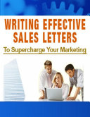 Writing Effective Sales Letters   To Supercharge Your Marketing