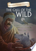 The Call Of The Wild   Om Illustrated Classics