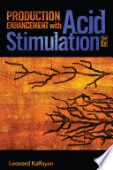 """Production Enhancement with Acid Stimulation"" by Leonard Kalfayan"
