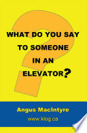 What Do You Say to Someone in an Elevator