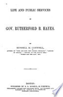 Life and Public Services of Gov  Rutherford B  Hayes